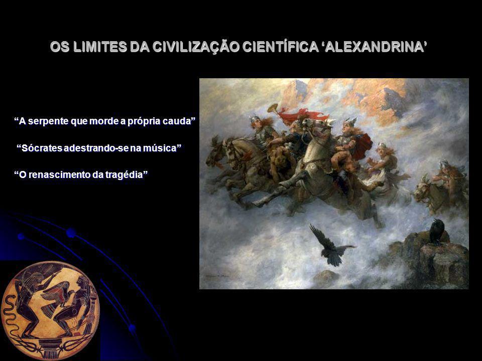 OS LIMITES DA CIVILIZAÇÃO CIENTÍFICA 'ALEXANDRINA'