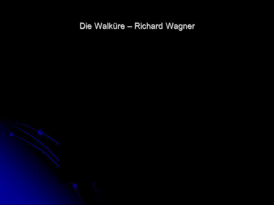 Die Walküre – Richard Wagner