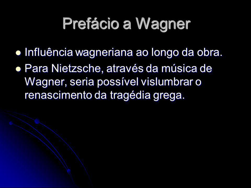Prefácio a Wagner Influência wagneriana ao longo da obra.