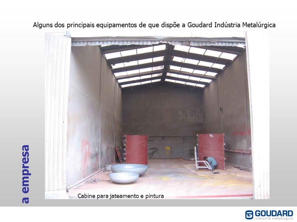Alguns dos principais equipamentos de que dispõe a Goudard Indústria Metalúrgica