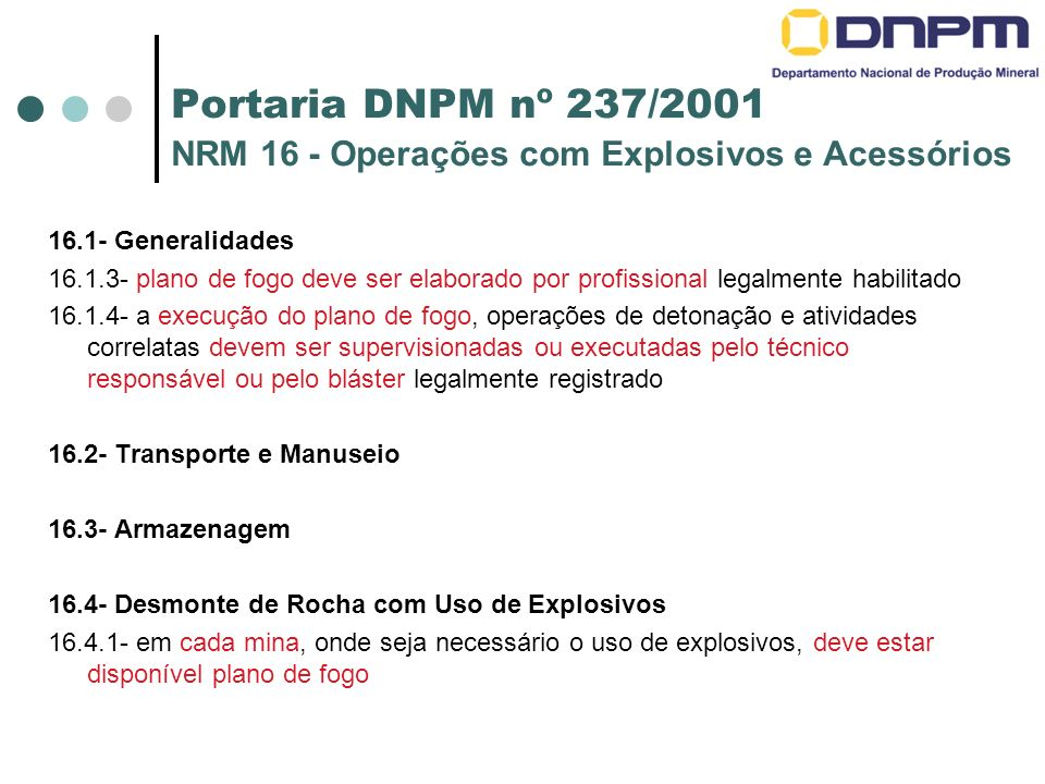Portaria DNPM nº 237/2001 NRM 16 - Operações com Explosivos e Acessórios