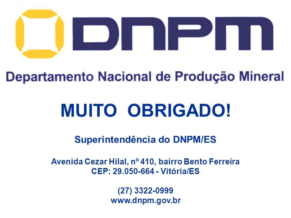 MUITO OBRIGADO! Superintendência do DNPM/ES
