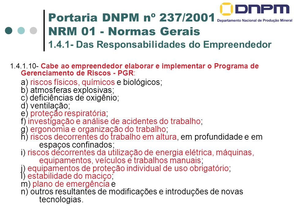 Portaria DNPM nº 237/2001 NRM 01 - Normas Gerais 1. 4