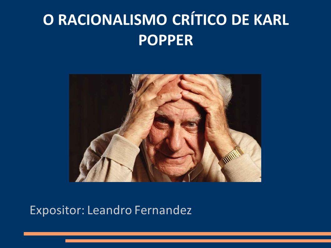 O RACIONALISMO CRÍTICO DE KARL POPPER