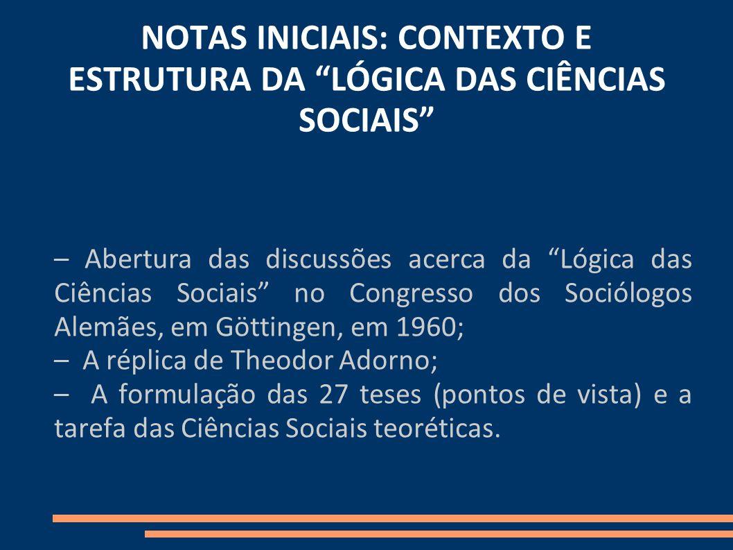NOTAS INICIAIS: CONTEXTO E ESTRUTURA DA LÓGICA DAS CIÊNCIAS SOCIAIS