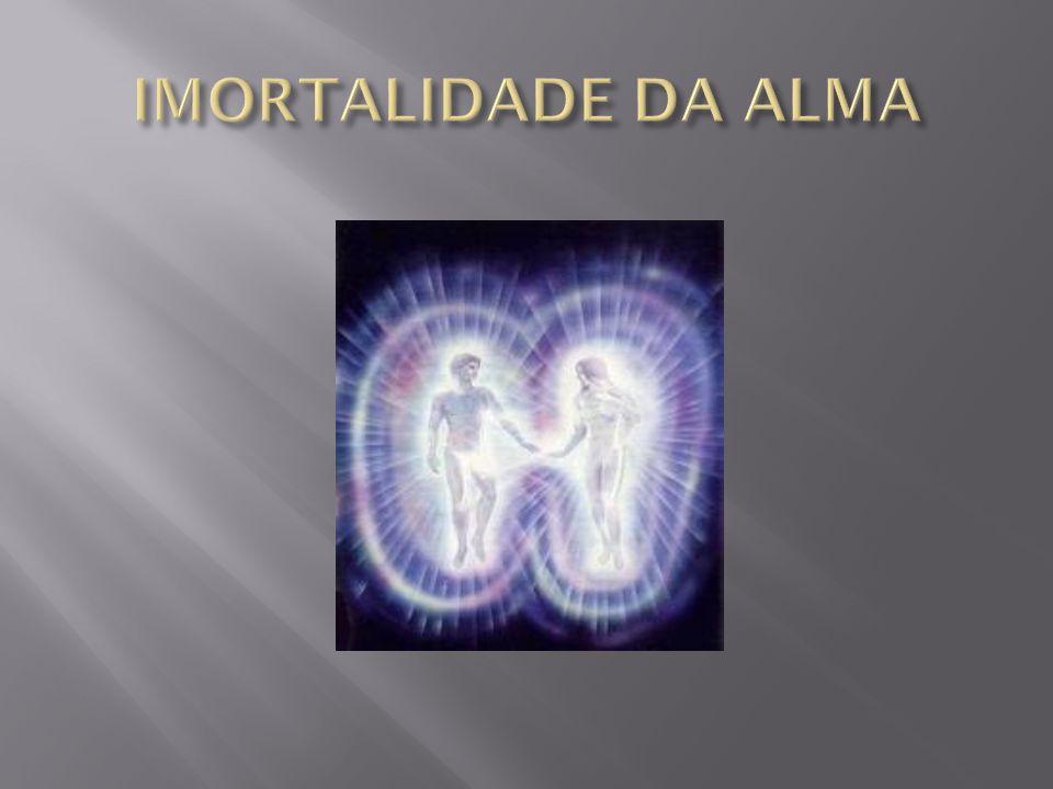 IMORTALIDADE DA ALMA