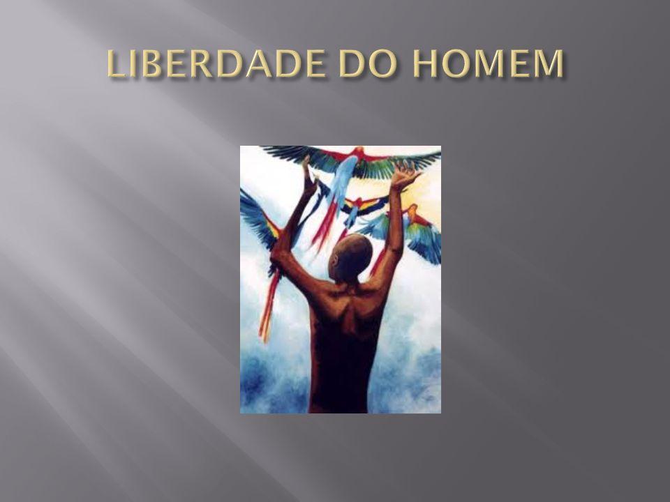 LIBERDADE DO HOMEM