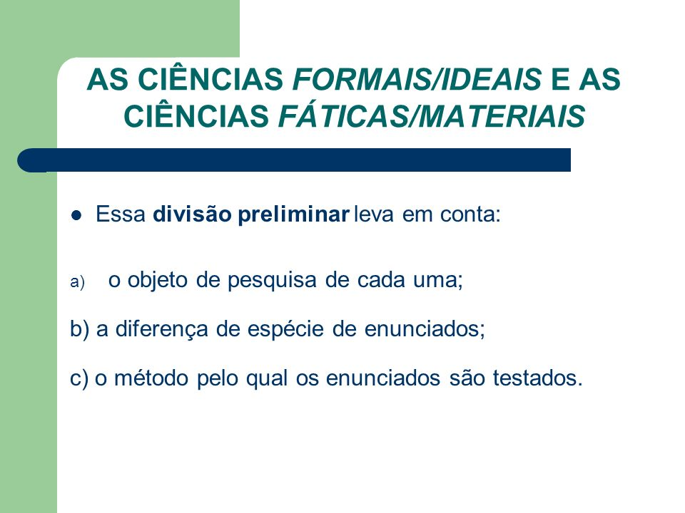 AS CIÊNCIAS FORMAIS/IDEAIS E AS CIÊNCIAS FÁTICAS/MATERIAIS