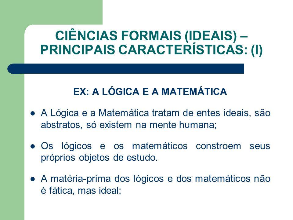 CIÊNCIAS FORMAIS (IDEAIS) – PRINCIPAIS CARACTERÍSTICAS: (I)