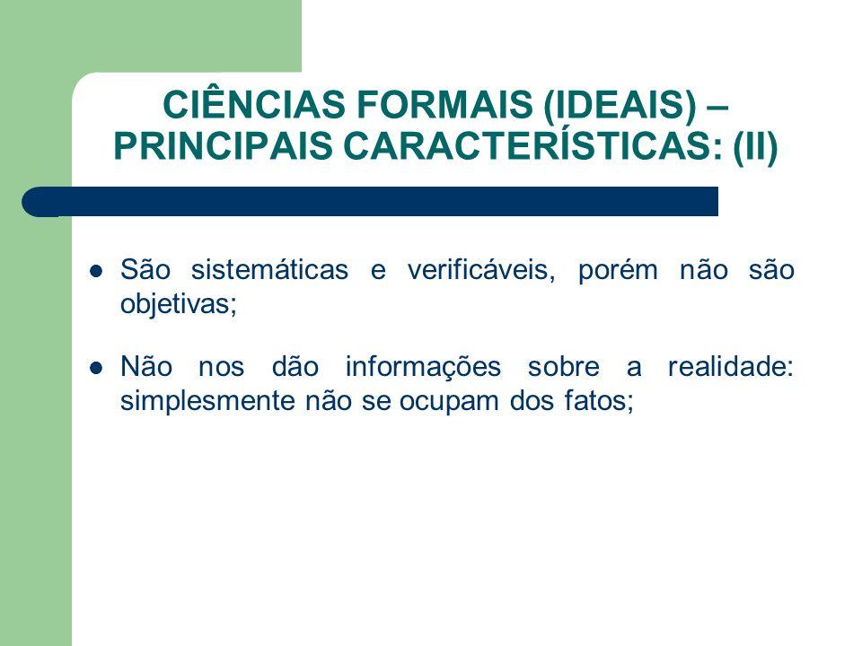CIÊNCIAS FORMAIS (IDEAIS) – PRINCIPAIS CARACTERÍSTICAS: (II)