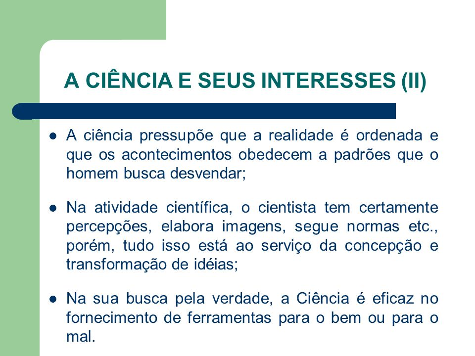 A CIÊNCIA E SEUS INTERESSES (II)