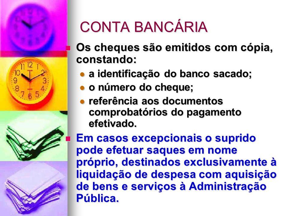 CONTA BANCÁRIA Os cheques são emitidos com cópia, constando:
