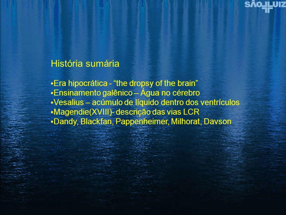 História sumária Era hipocrática - the dropsy of the brain