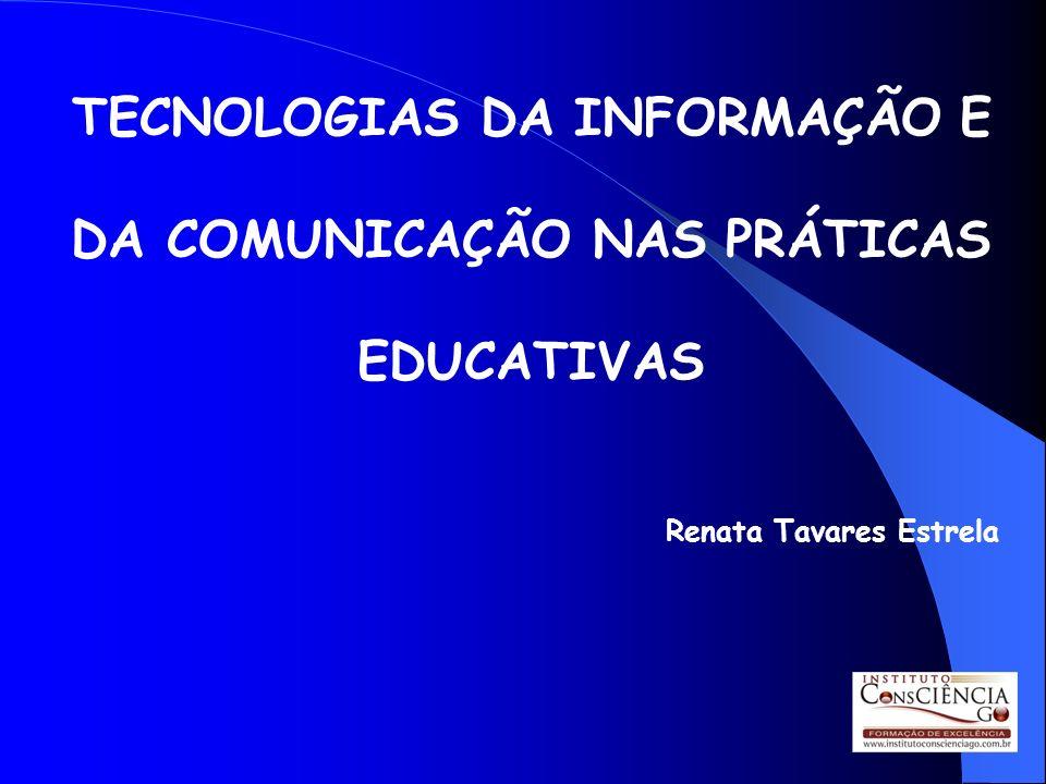 TECNOLOGIAS DA INFORMAÇÃO E DA COMUNICAÇÃO NAS PRÁTICAS EDUCATIVAS