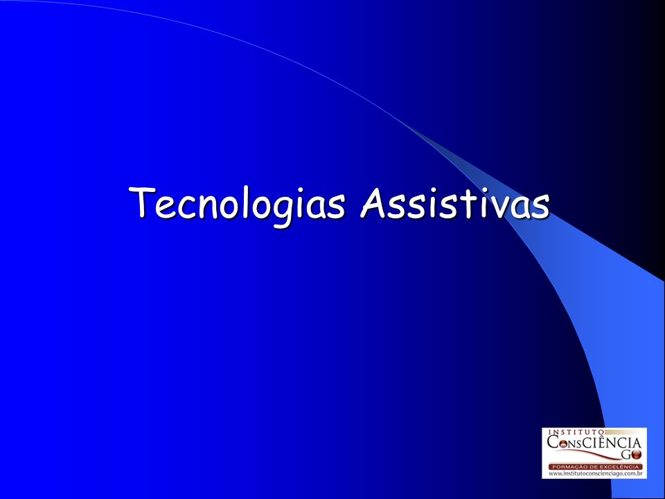 Tecnologias Assistivas