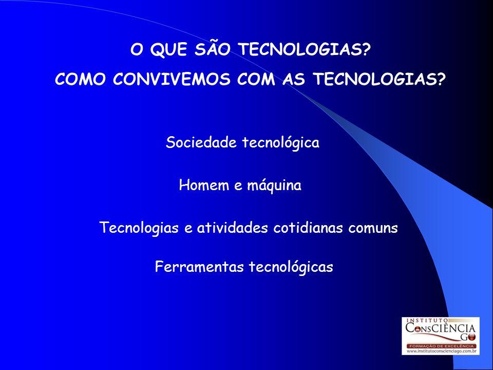 COMO CONVIVEMOS COM AS TECNOLOGIAS