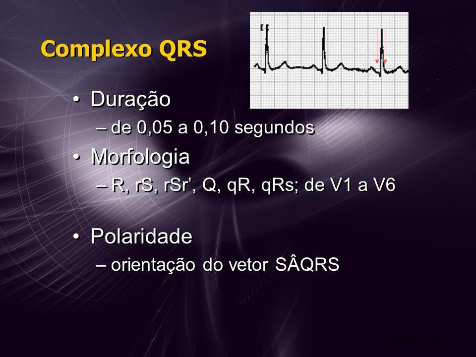 Complexo QRS Duração Morfologia Polaridade de 0,05 a 0,10 segundos