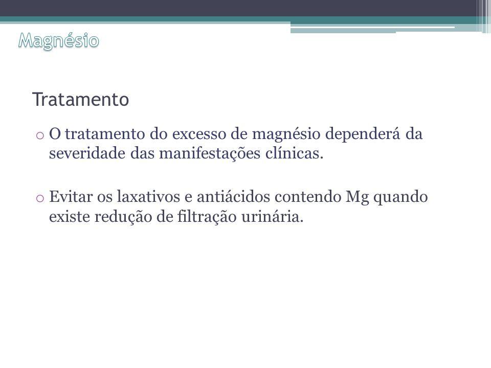 Magnésio Tratamento. O tratamento do excesso de magnésio dependerá da severidade das manifestações clínicas.