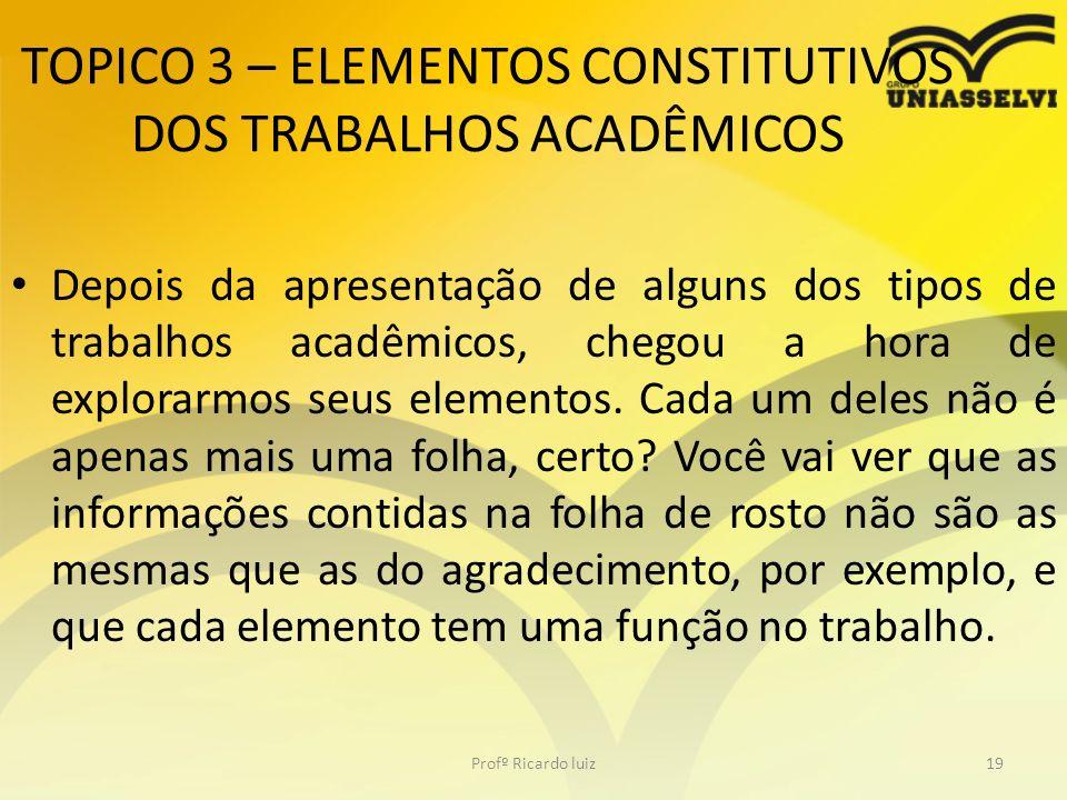 TOPICO 3 – ELEMENTOS CONSTITUTIVOS DOS TRABALHOS ACADÊMICOS