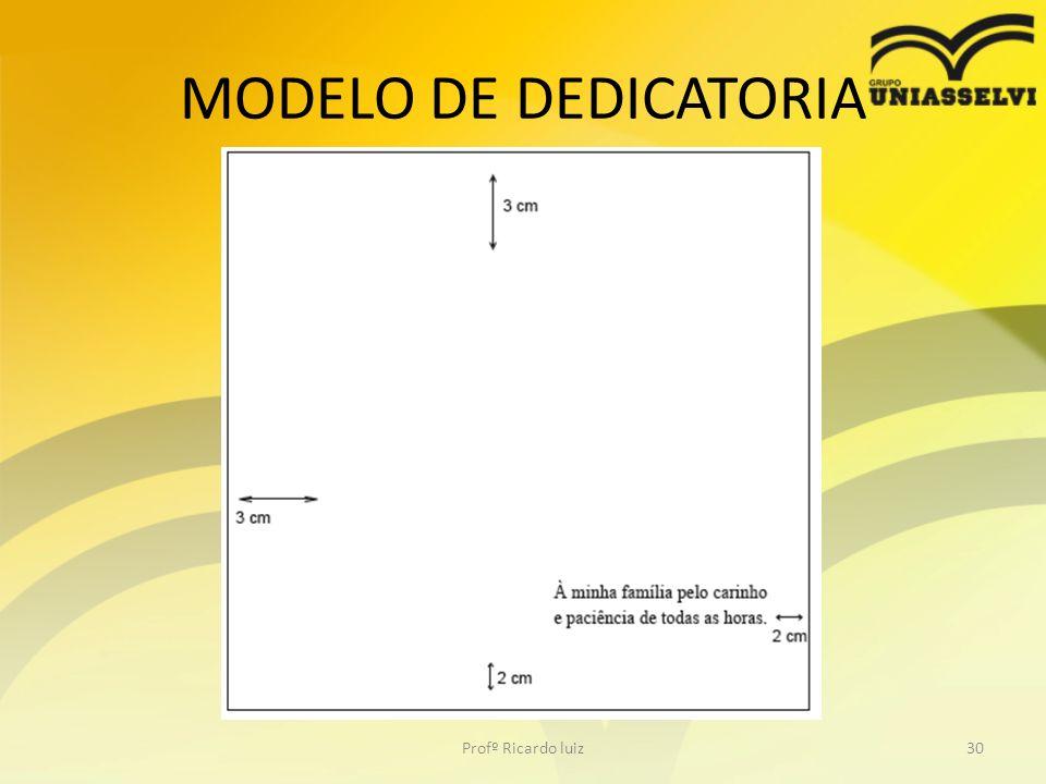 MODELO DE DEDICATORIA Profº Ricardo luiz