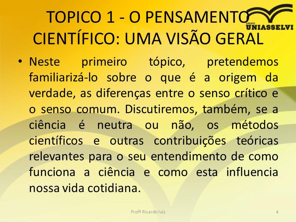 TOPICO 1 - O PENSAMENTO CIENTÍFICO: UMA VISÃO GERAL