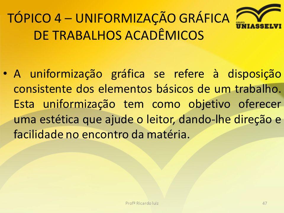 TÓPICO 4 – UNIFORMIZAÇÃO GRÁFICA DE TRABALHOS ACADÊMICOS