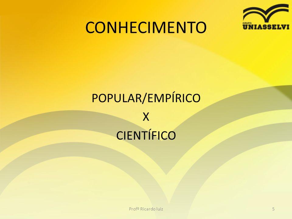 POPULAR/EMPÍRICO X CIENTÍFICO