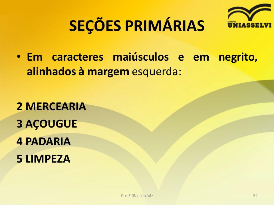 SEÇÕES PRIMÁRIAS Em caracteres maiúsculos e em negrito, alinhados à margem esquerda: 2 MERCEARIA. 3 AÇOUGUE.
