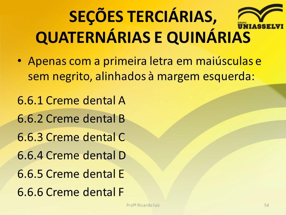 SEÇÕES TERCIÁRIAS, QUATERNÁRIAS E QUINÁRIAS