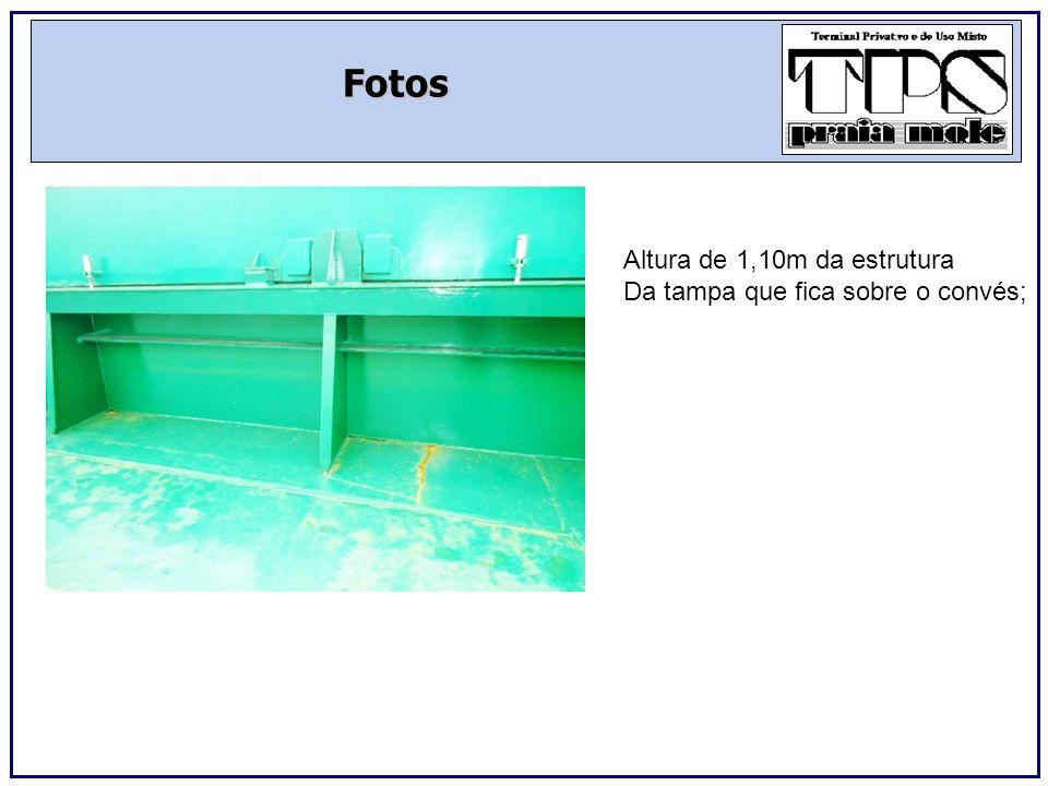 Fotos Altura de 1,10m da estrutura Da tampa que fica sobre o convés;
