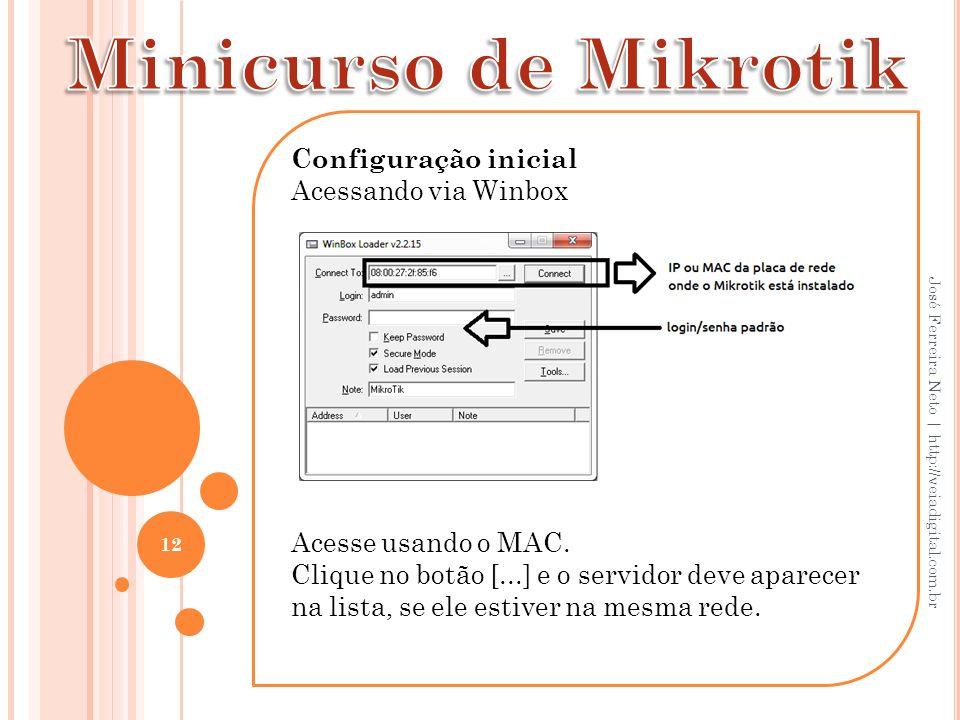 Minicurso de Mikrotik Configuração inicial Acessando via Winbox