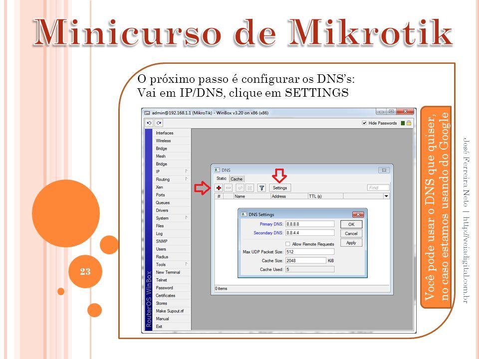 Você pode usar o DNS que quiser, no caso estamos usando do Google