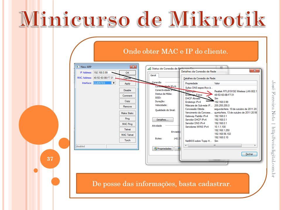 Minicurso de Mikrotik Onde obter MAC e IP do cliente.