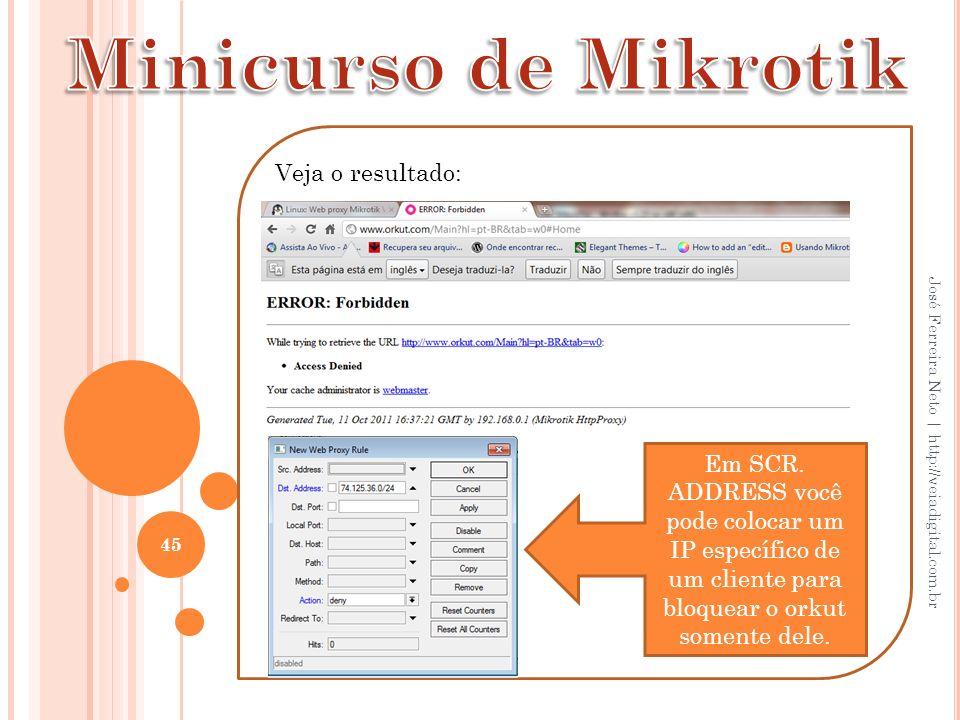 Minicurso de Mikrotik Veja o resultado: