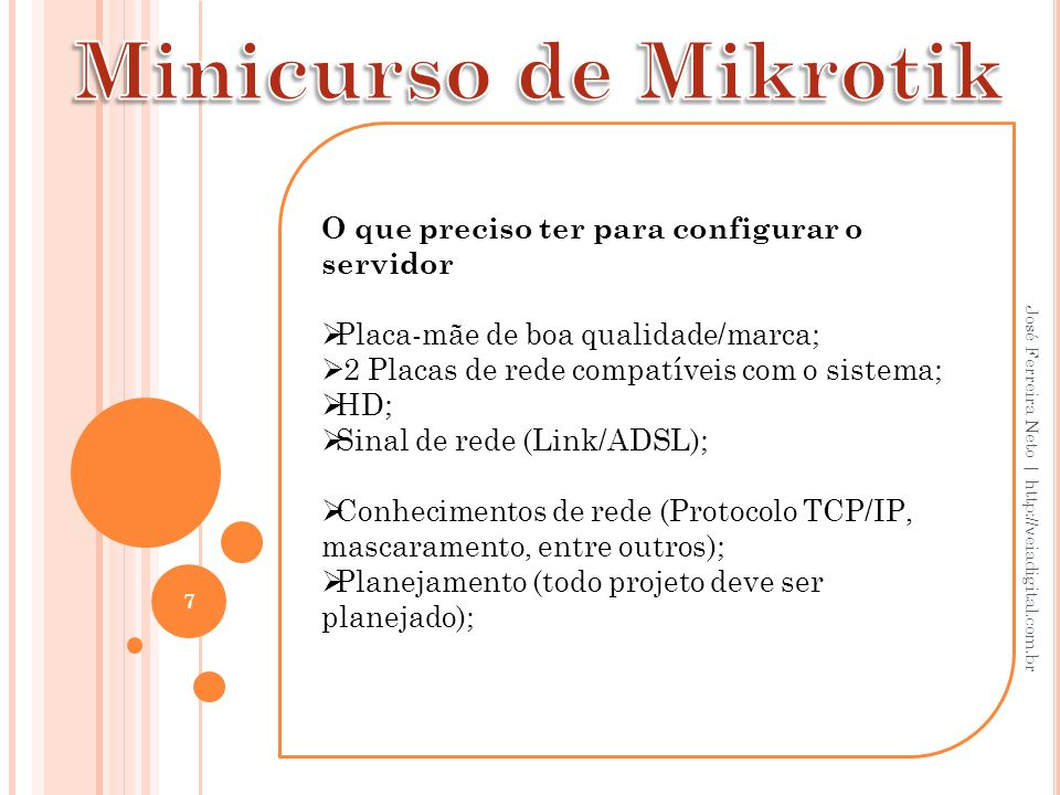 Minicurso de Mikrotik O que preciso ter para configurar o servidor