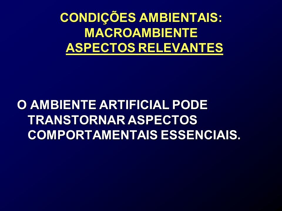 CONDIÇÕES AMBIENTAIS: MACROAMBIENTE ASPECTOS RELEVANTES