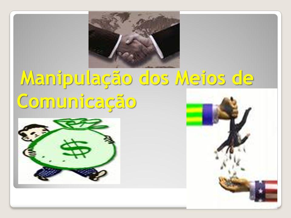 Manipulação dos Meios de Comunicação