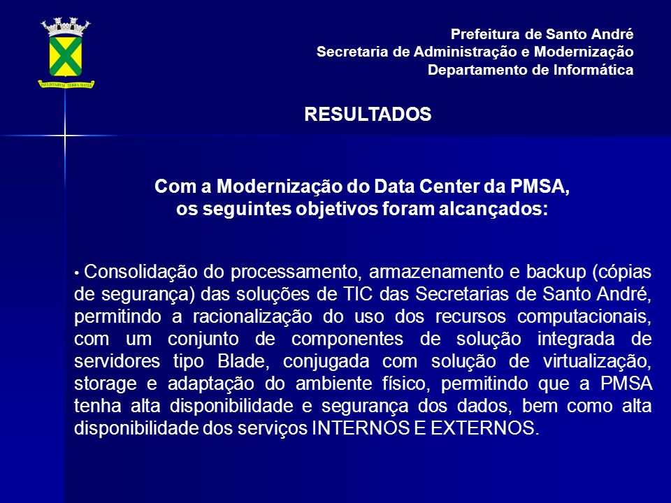 Com a Modernização do Data Center da PMSA,