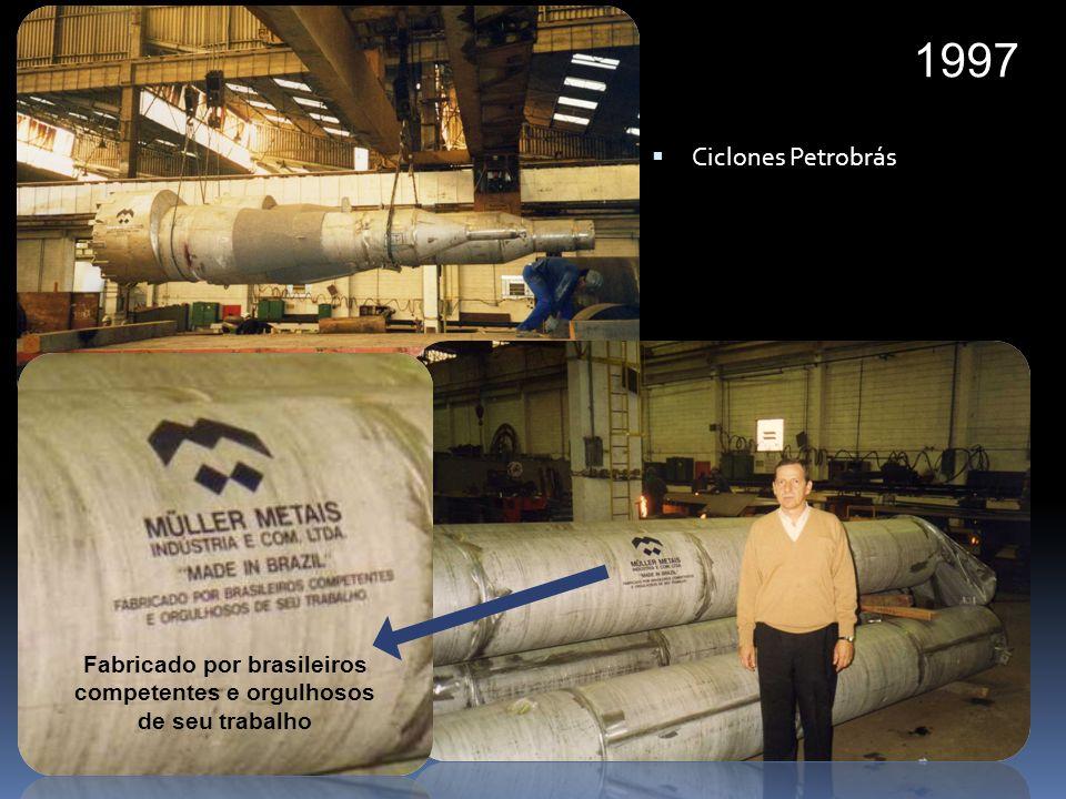 Fabricado por brasileiros competentes e orgulhosos