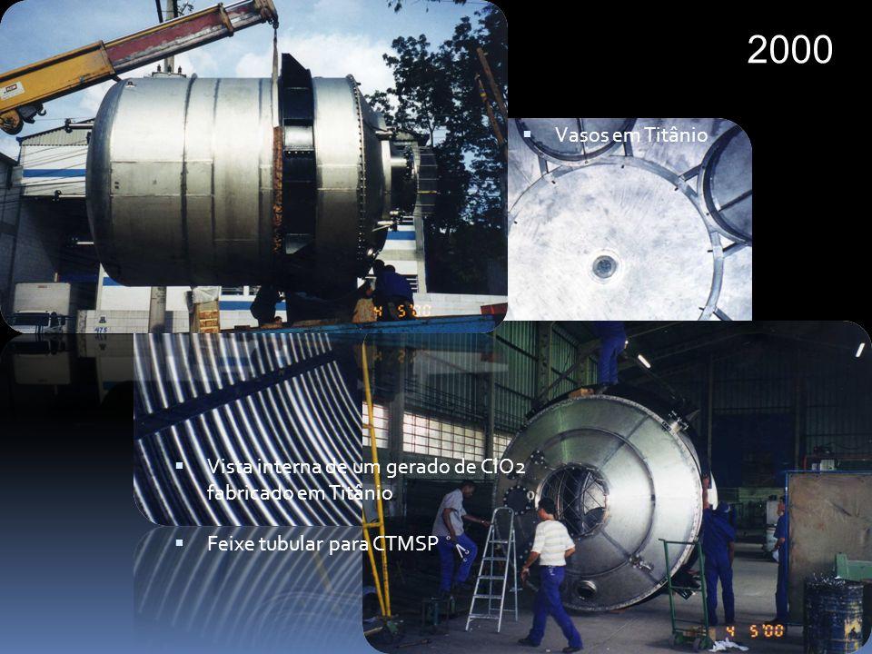 2000 Vasos em Titânio. Vista interna de um gerado de ClO2 fabricado em Titânio.