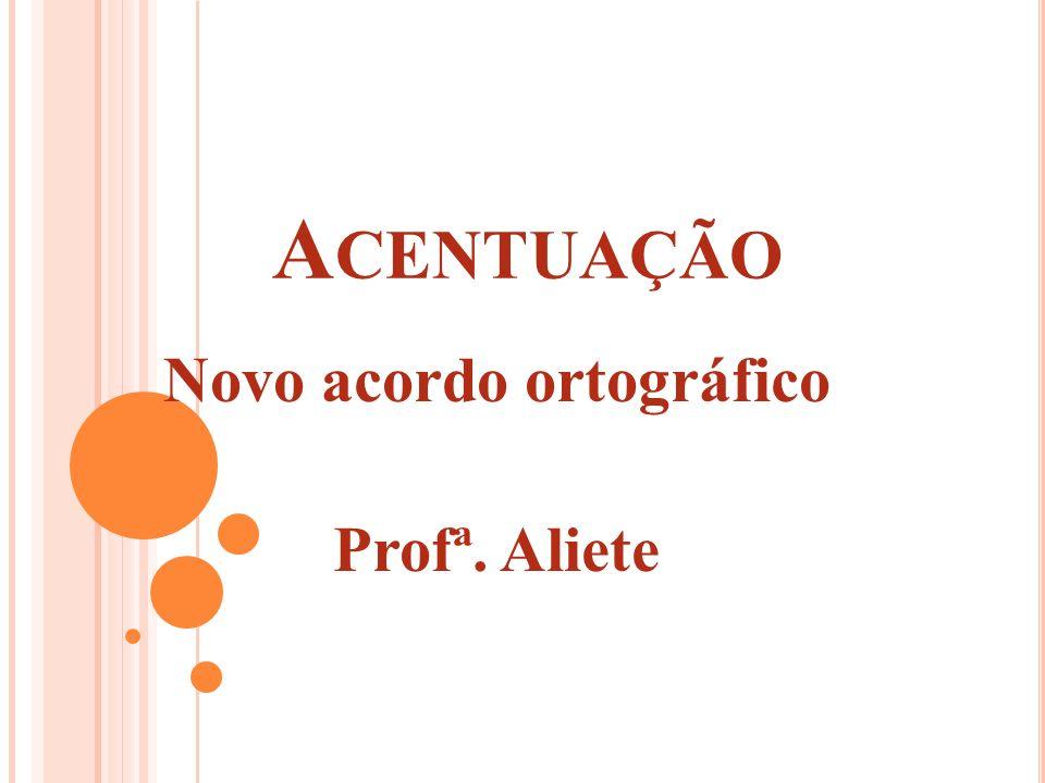 Novo acordo ortográfico Profª. Aliete