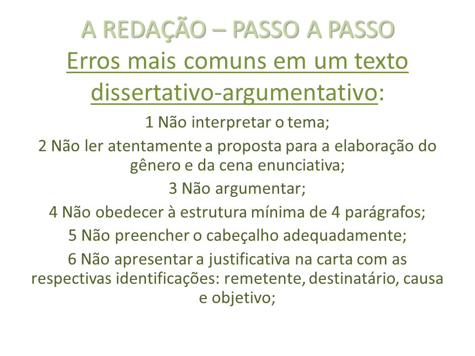 A REDAÇÃO – PASSO A PASSO Erros mais comuns em um texto dissertativo-argumentativo:
