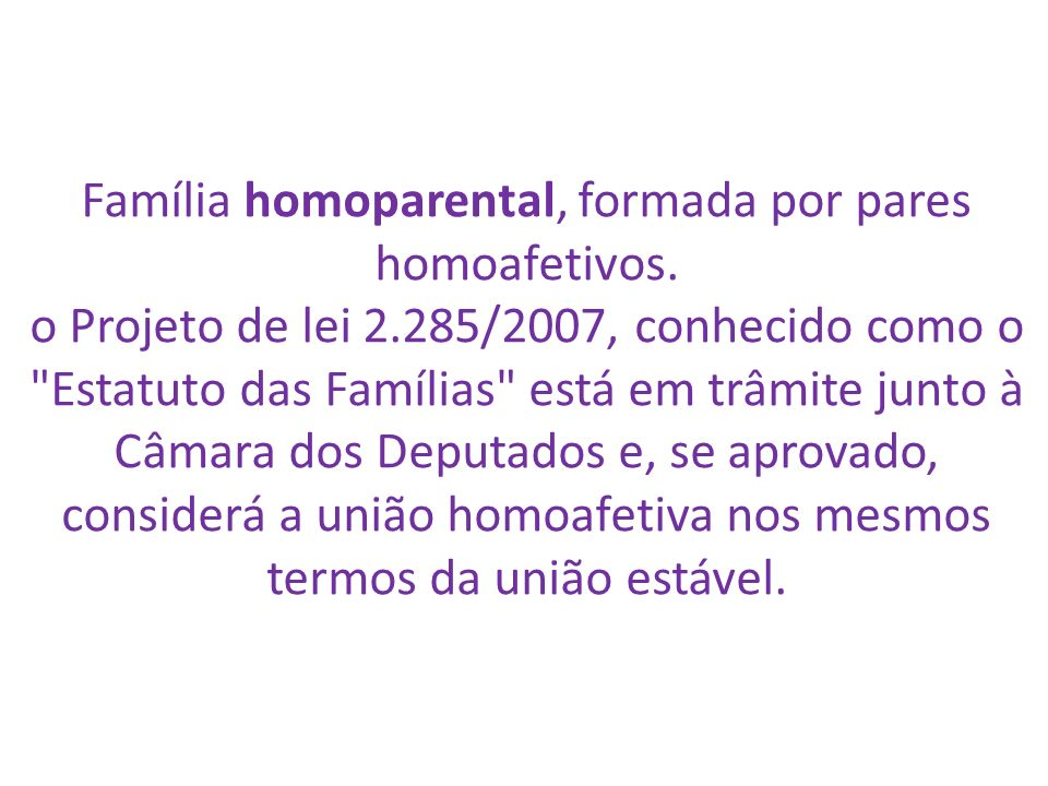 Família homoparental, formada por pares homoafetivos.