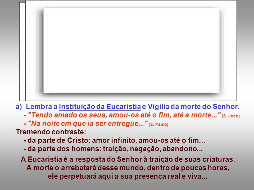 A Eucaristia é a resposta do Senhor à traição de suas criaturas.