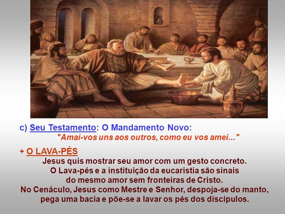 c) Seu Testamento: O Mandamento Novo: