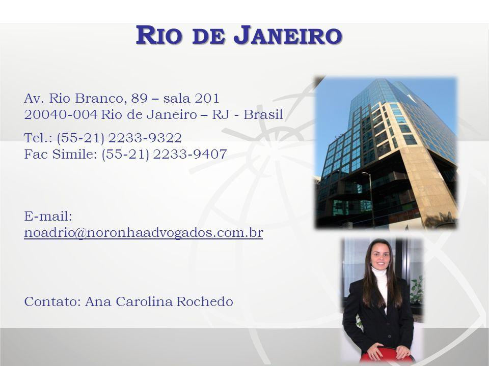 Rio de Janeiro Av. Rio Branco, 89 – sala 201 20040-004 Rio de Janeiro – RJ - Brasil. Tel.: (55-21) 2233-9322 Fac Simile: (55-21) 2233-9407.