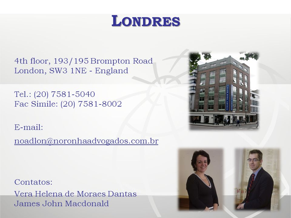 Londres 4th floor, 193/195 Brompton Road London, SW3 1NE - England