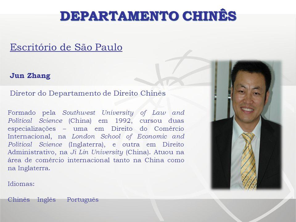 DEPARTAMENTO CHINÊS Escritório de São Paulo Jun Zhang