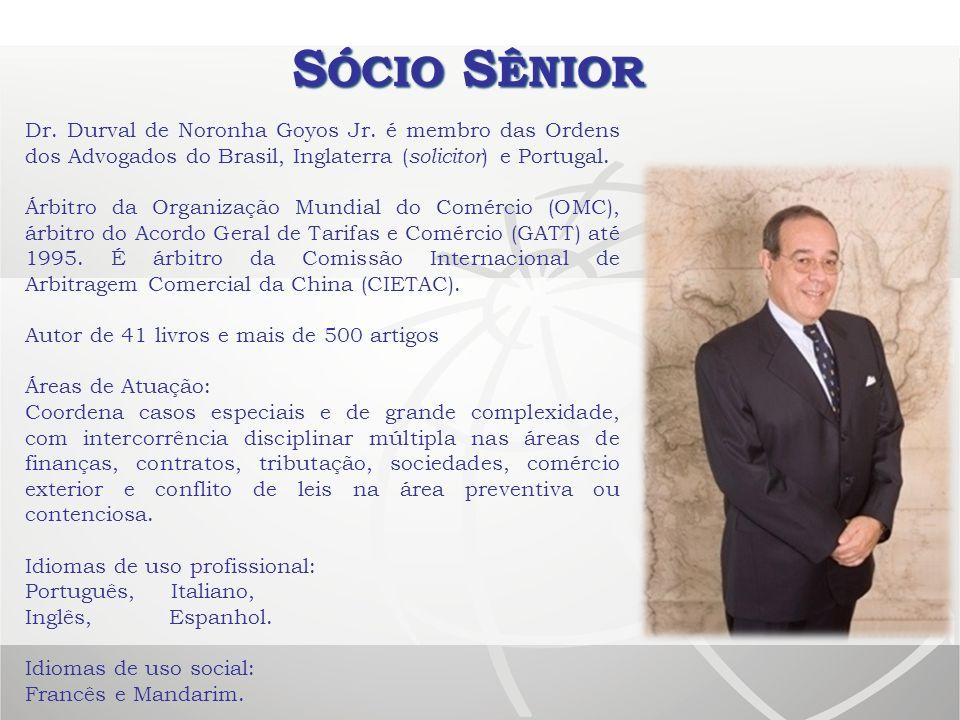 Sócio Sênior Dr. Durval de Noronha Goyos Jr. é membro das Ordens dos Advogados do Brasil, Inglaterra (solicitor) e Portugal.