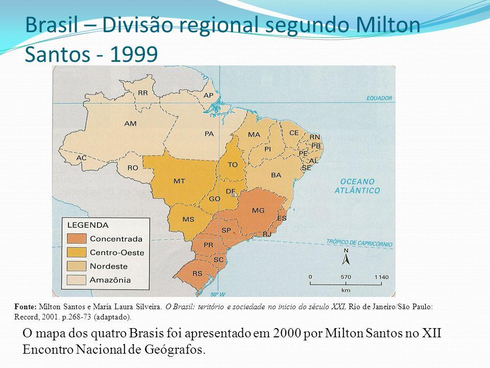 Brasil – Divisão regional segundo Milton Santos - 1999